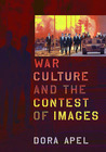 War Culture and the Contest of Images