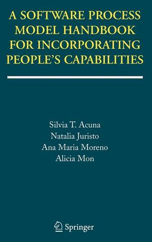 A Software Process Model Handbook for Incorporating People's Capabilities