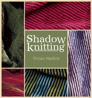 Shadow Knitting by Vivian Hoxbro