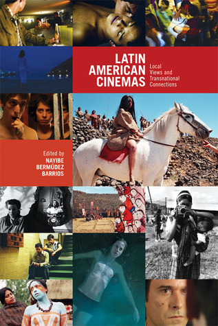 Latin American Cinemas: Local Views and Transnational Connections