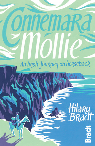 Connemara Mollie: An Irish Journey on Horseback