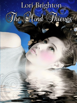 The Mind Thieves by Lori Brighton
