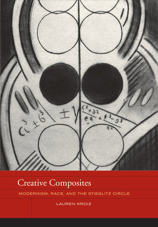 Creative Composites: Modernism, Race, and the Stieglitz Circle
