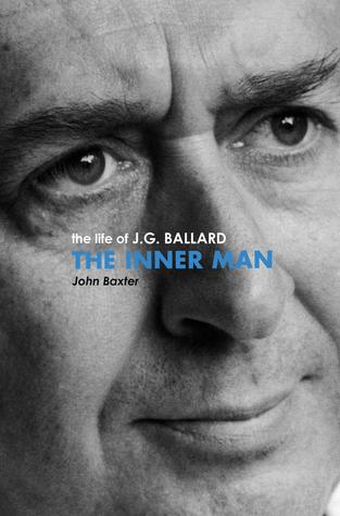 The Inner Man: The Life of J. G. Ballard