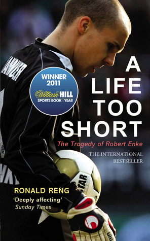 A Life Too Short by Ronald Reng
