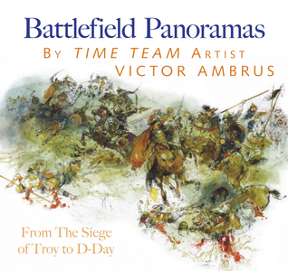 Battlefield Panoramas: From the Siege of Troy to D-Day