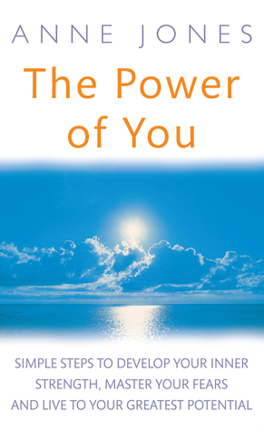 the-power-of-you-simple-steps-to-develop-your-inner-strength-master-your-fears-and-live-to-your-greatest-potential