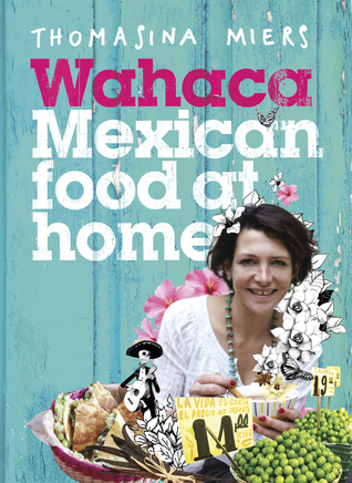 Wahaca Mexican Food At Home Book