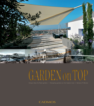Garden on Top: Unique Ideas for Roof Gardens/Designing Gardens on the Highest Level