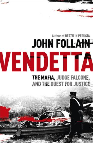 Vendetta: The Mafia, Judge Falcone, and the Quest for Justice
