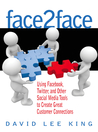 Face2Face: Using Social Media to Make Great Customer Connections
