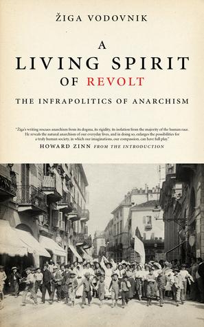 A Living Spirit of Revolt: The Infrapolitics of Anarchism