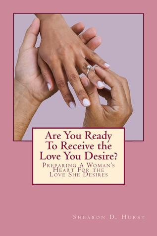 Are You Ready To Receive The Love You Desire
