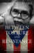 Between Torture and Resistance by Oscar López Rivera