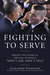 """Fighting to Serve: Behind the Scenes in the War to Repeal """"Don't Ask, Don't Tell"""""""