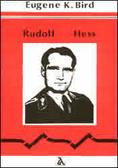 rudolf-hess-storia-di-quarantacinque-anni-di-prigionia