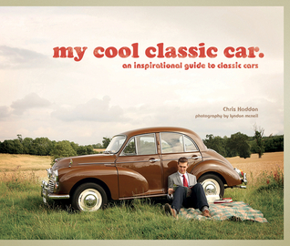 My Cool Classic Car: An Inspirational Guide to Classic Cars por Chris Haddon, Lyndon McNeil