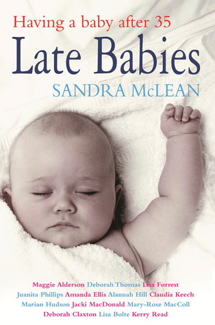 Late Babies: Having a Baby After 35