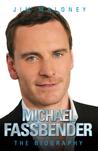 Michael Fassbender: The Biography