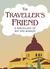 The Traveller's Friend: A M...