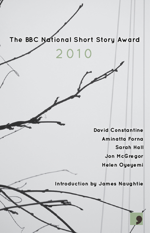 The BBC National Short Story Award 2010 by David Constantine