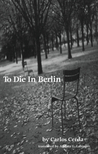 To Die in Berlin