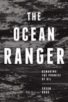 The Ocean Ranger: Remaking the Promise of Oil
