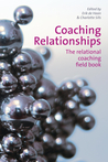 Coaching Relationships: The Relational Coaching Field Book