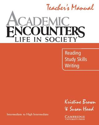 Academic Encounters: Life in Society: Reading, Study Skills, and Writing