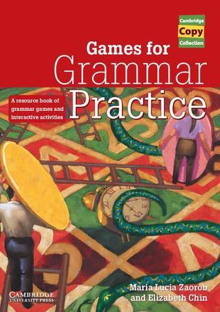 Games for Grammar Practice: A Resource Book of Grammar Games and Interactive Activities