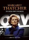 Margaret Thatcher In Her Own Words
