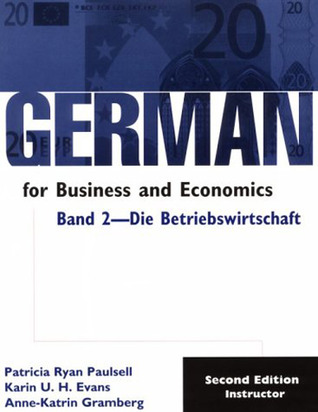 German for Business and Economics,Band 2, Die Betribswirtschaft: Instructor