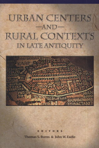 Urban Centers and Rural Contexts in Late Antiquity