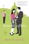 Domestic Affairs by Bridget Siegel