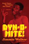 Dynomite!: Good Times, Bad Times, Our Times--A Memoir