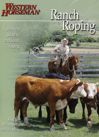 Ranch Roping: A Practical Guide to Traditional Roping (Western Horseman Books)