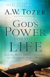 God's Power for Your Life by A.W. Tozer