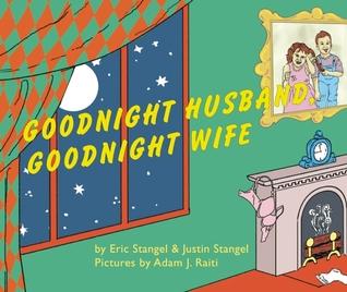 Goodnight, Wife; Goodnight, Husband by Eric Stangel