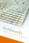 Fieldworks: From Place to Site in Postwar Poetics