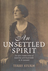 An Unsettled Spirit: The Life and Frontier Fiction of Edith Lyttleton (G.B. Lancaster) 1873-1945