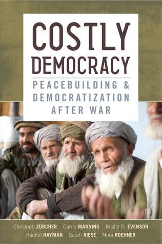 costly-democracy-peacebuilding-and-democratization-after-war