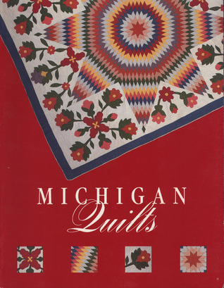 Michigan Quilts: 150 Years of a Textile Tradition by Ruth Fitzgerald : michigan quilts - Adamdwight.com