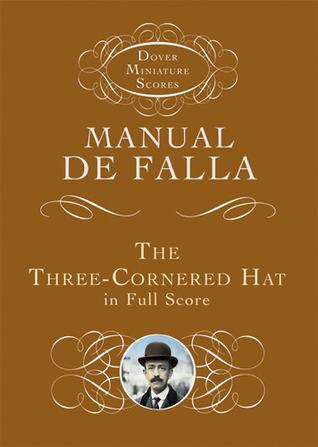 The Three-Cornered Hat in Full Score