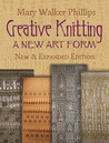 Creative Knitting: A New Art Form. New  Expanded Edition