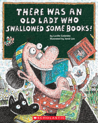 there was an old lady who swallowed some books by lucille colandro
