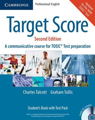 Target Score Student's Book, A Communicative Course for TOEIC® Test Preparation, with 3 Audio CDs, Test booklet and Answer key