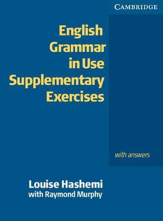 English Grammar in Use Supplementary Exercises: With Answers