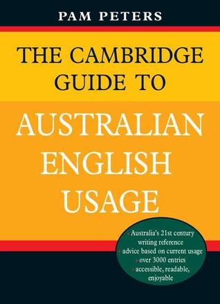 The Cambridge Guide to Australian English Usage by Pam Peters