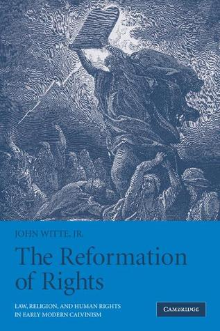 The Reformation of Rights: Law, Religion and Human...