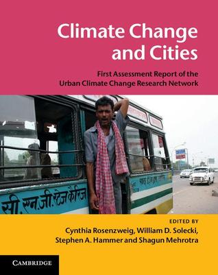 Climate Change and Cities: First Assessment Report of the Urban Climate Change Research Network